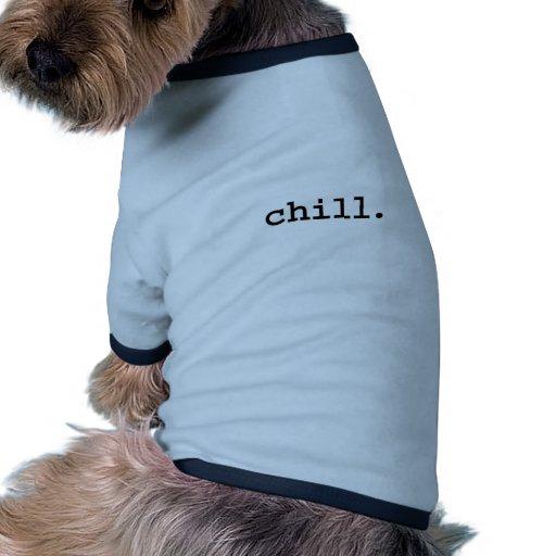 chill. pet tshirt