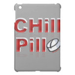 Chill Pill Funny PMS Cover For The iPad Mini