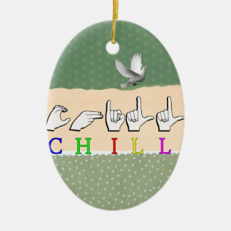 CHILL  WORD SIGN ASL FINGERSPELLED CHRISTMAS ORNAMENTS