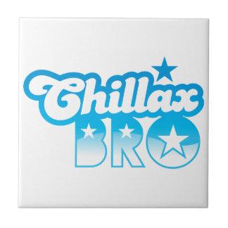 ¡Chillax Bro!  RELAJE Y ENFRÍE al hermano en azul  Azulejo Cuadrado Pequeño