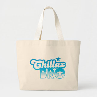 Chillax Bro!  RELAX AND CHILL brother in cool Blue Jumbo Tote Bag