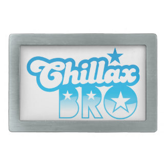 Chillax Bro!  RELAX AND CHILL brother in cool Blue Rectangular Belt Buckle