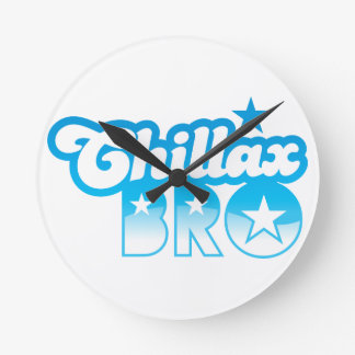 Chillax Bro!  RELAX AND CHILL brother in cool Blue Round Wallclocks