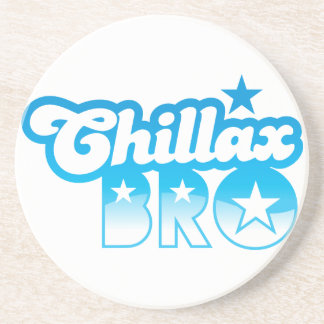Chillax Bro!  RELAX AND CHILL brother in cool Blue Beverage Coasters