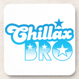 Chillax Bro!  RELAX AND CHILL brother in cool Blue Beverage Coaster