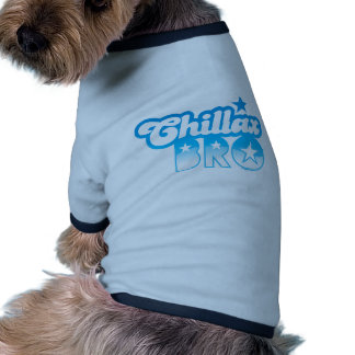Chillax Bro!  RELAX AND CHILL brother in cool Blue Pet Tee Shirt