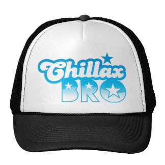 Chillax Bro!  RELAX AND CHILL brother in cool Blue Trucker Hat