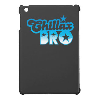 Chillax Bro!  RELAX AND CHILL brother in cool Blue Case For The iPad Mini