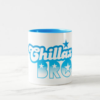 Chillax Bro!  RELAX AND CHILL brother in cool Blue Two-Tone Coffee Mug