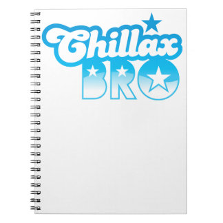 Chillax Bro!  RELAX AND CHILL brother in cool Blue Spiral Note Books