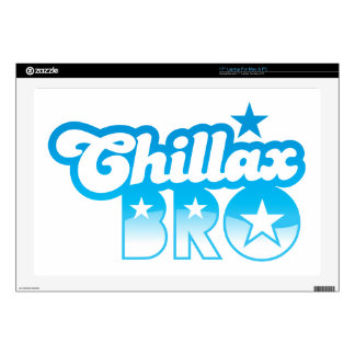 """Chillax Bro!  RELAX AND CHILL brother in cool Blue Skin For 17"""" Laptop"""