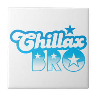 Chillax Bro!  RELAX AND CHILL brother in cool Blue Small Square Tile