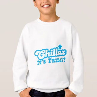 CHILLAX it's FRIDAY in blue Sweatshirt