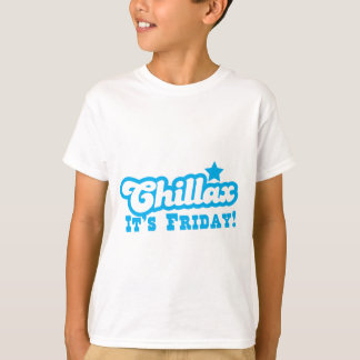 CHILLAX it's FRIDAY in blue T-Shirt