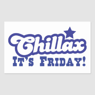 Chillax It's FRIDAY! Rectangular Sticker