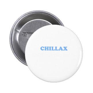 ¡Chillax no lo hace!!! Pin Redondo De 2 Pulgadas