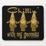 ¡Chillin con mi Gnomies! Alfombrillas De Raton