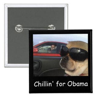 Chillin' for Obama Pins