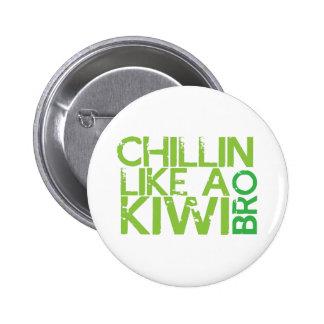 Chillin like a KIWI BRO Button