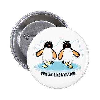 Chillin' LIke A Villain Pinback Button