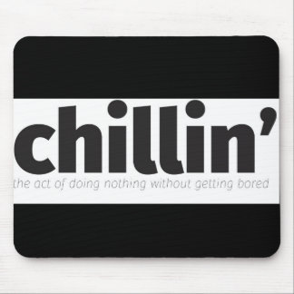 Chillin Mouse Pad