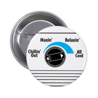 Chillin Out, Maxin, Relaxin, AllCool Button