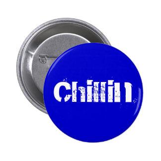 Chillin Pinback Button
