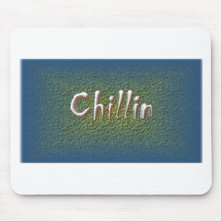 Chillin Tapete De Ratón