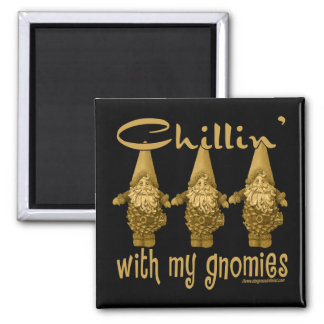 Chillin' with my Gnomies! 2 Inch Square Magnet