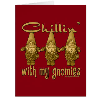 Chillin' With My Gnomies Cards