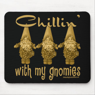 Chillin' with my Gnomies! Mouse Pad