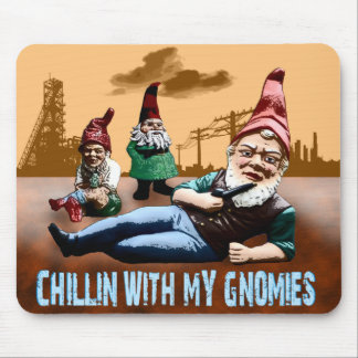 Chillin With My Gnomies Mouse Pad