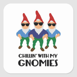 Chillin' With My Gnomies Square Sticker