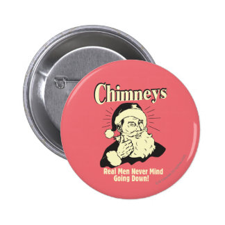 Chimneys: Real Men Never Mind Going Down 2 Inch Round Button