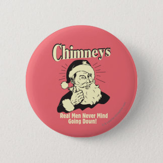 Chimneys: Real Men Never Mind Going Down Button