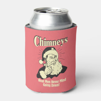Chimneys: Real Men Never Mind Going Down Can Cooler