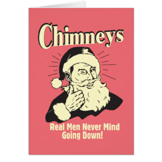 Chimneys: Real Men Never Mind Going Down Card