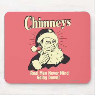Chimneys: Real Men Never Mind Going Down Mouse Pad