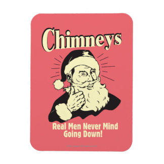 Chimneys: Real Men Never Mind Going Down Rectangle Magnets
