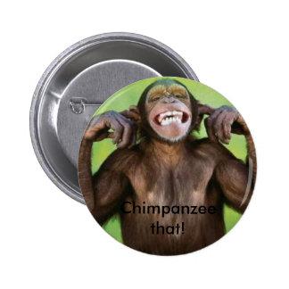 Chimpanzee that! pinback button