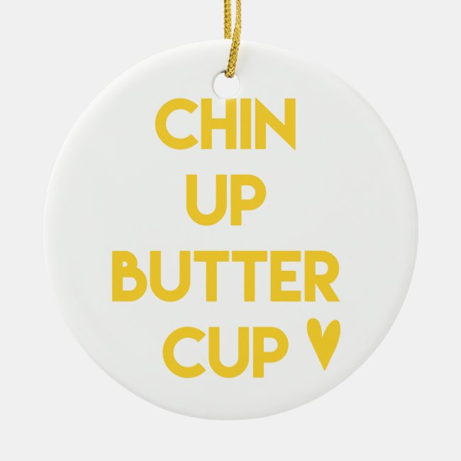 Chin up buttercup | Sweet Motivational