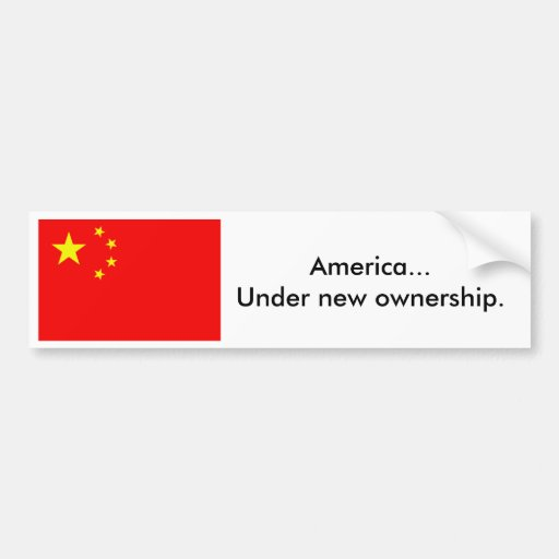 China_flag_large, America...Under new ownership. Bumper Sticker