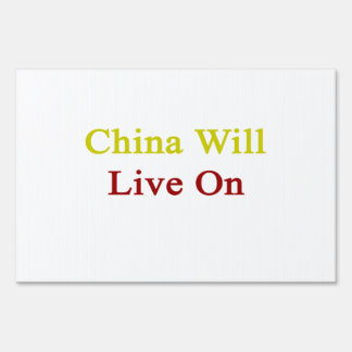 China Will Live On Yard Signs