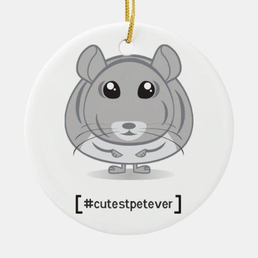Chinchilla Cutest Pet Ever Ornament