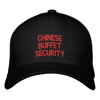CHINESE BUFFETSECURITY EMBROIDERED BASEBALL CAP