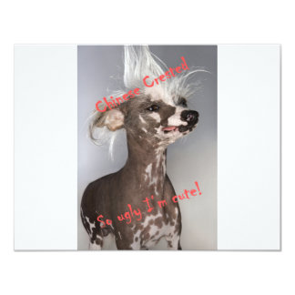 Chinese Crested So Ugly I'm Cute 4.25x5.5 Paper Invitation Card