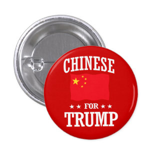 CHINESE FOR TRUMP PINBACK BUTTON