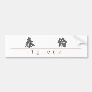 Chinese name for Tyrone 20846_4.pdf Bumper Sticker