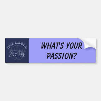 Chinese Passion for Softball, What's your passion? Bumper Sticker