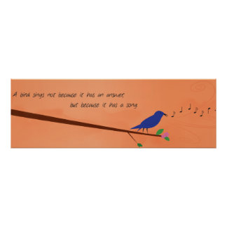 Chinese Proverb - A Bird Sings Poster